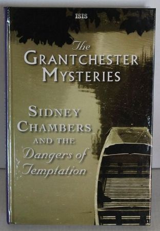 The Grantchester Mysteries Sidney Chambers And The Dangers Of Temptation by James Runcie